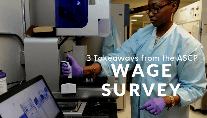 3 Key Takeaways from the ASCP 2017 Wage Survey
